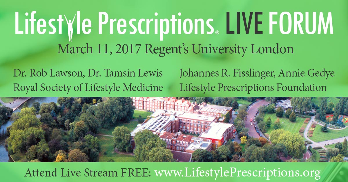 Lifestyle Prescriptions LIVE FORUM London Regent's University January 21, 2017