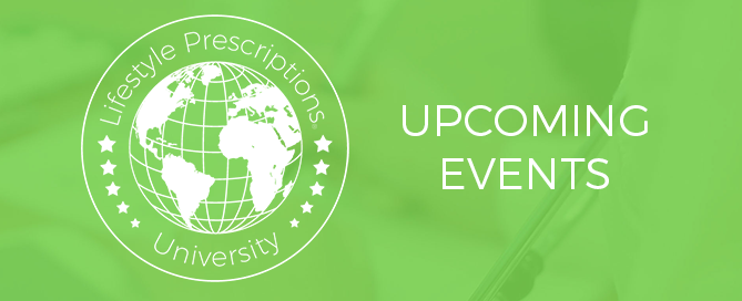 Upcoming Events | Lifestyle Prescriptions University
