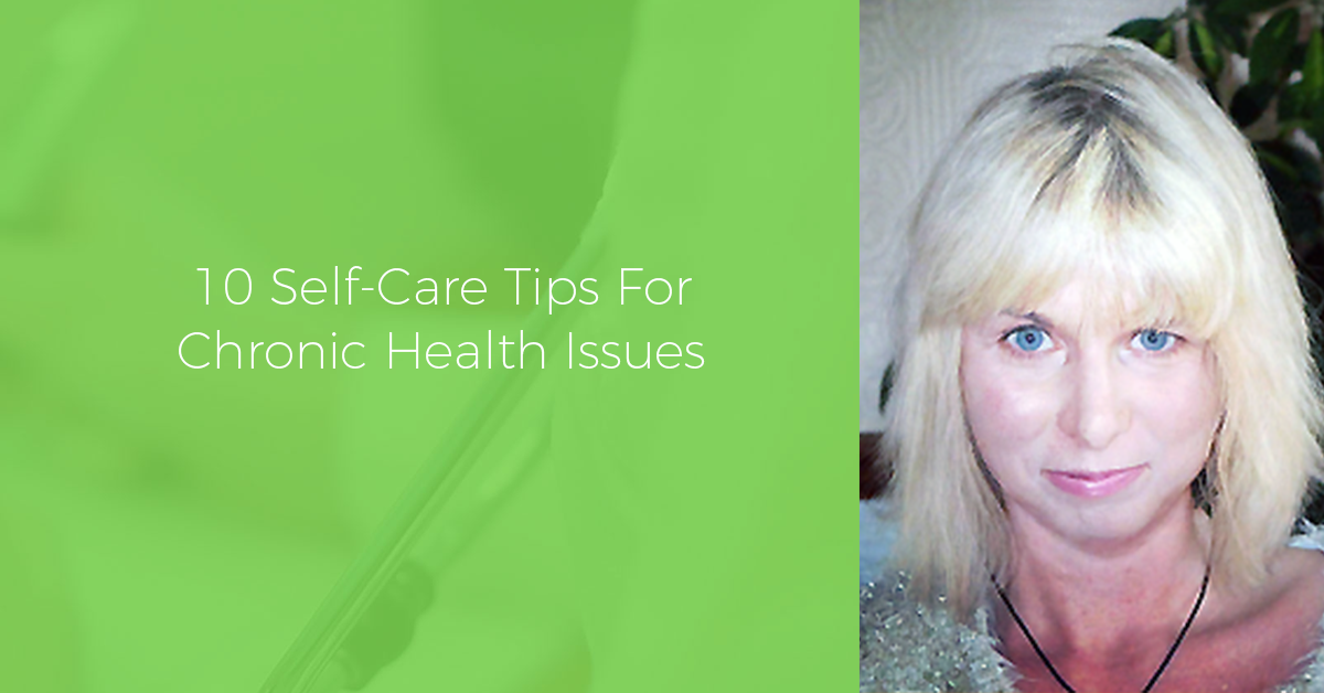 10 Self-Care Strategies For Any Chronic Health Condition