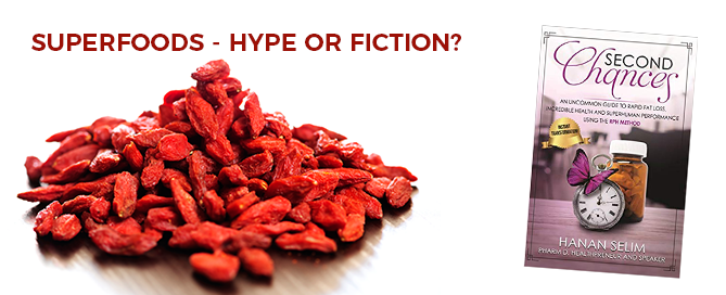 Superfoods – Hype or Fiction?