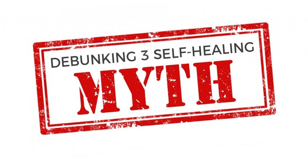 3 Self-Healing Myths debunked