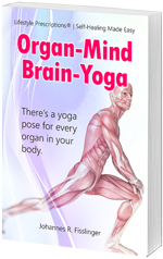 Organ-Mind-Brain-Yoga Lifestyle Prescriptions Self-Healing Made Easy